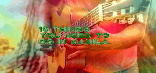Top 10 Things You Need To Do In Manila