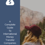 A Complete Guide To International Money Transfer Companies