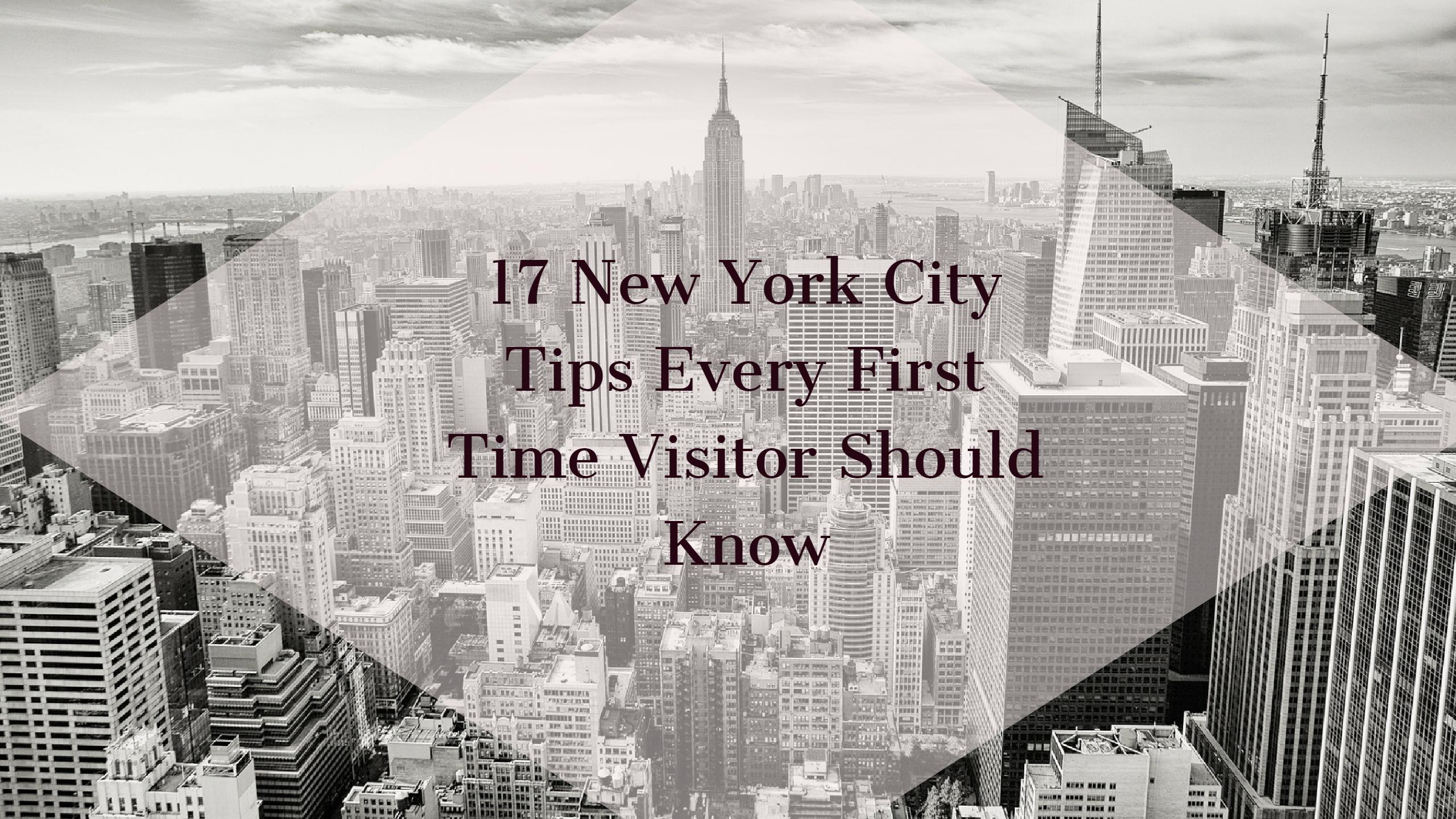 91933cb6f5e7 17 New York City Tips Every First Time Visitor Must Know (Dos and Don ts)