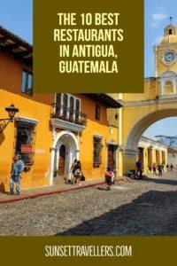 The 10 Best Restaurants In Antigua Guatemala