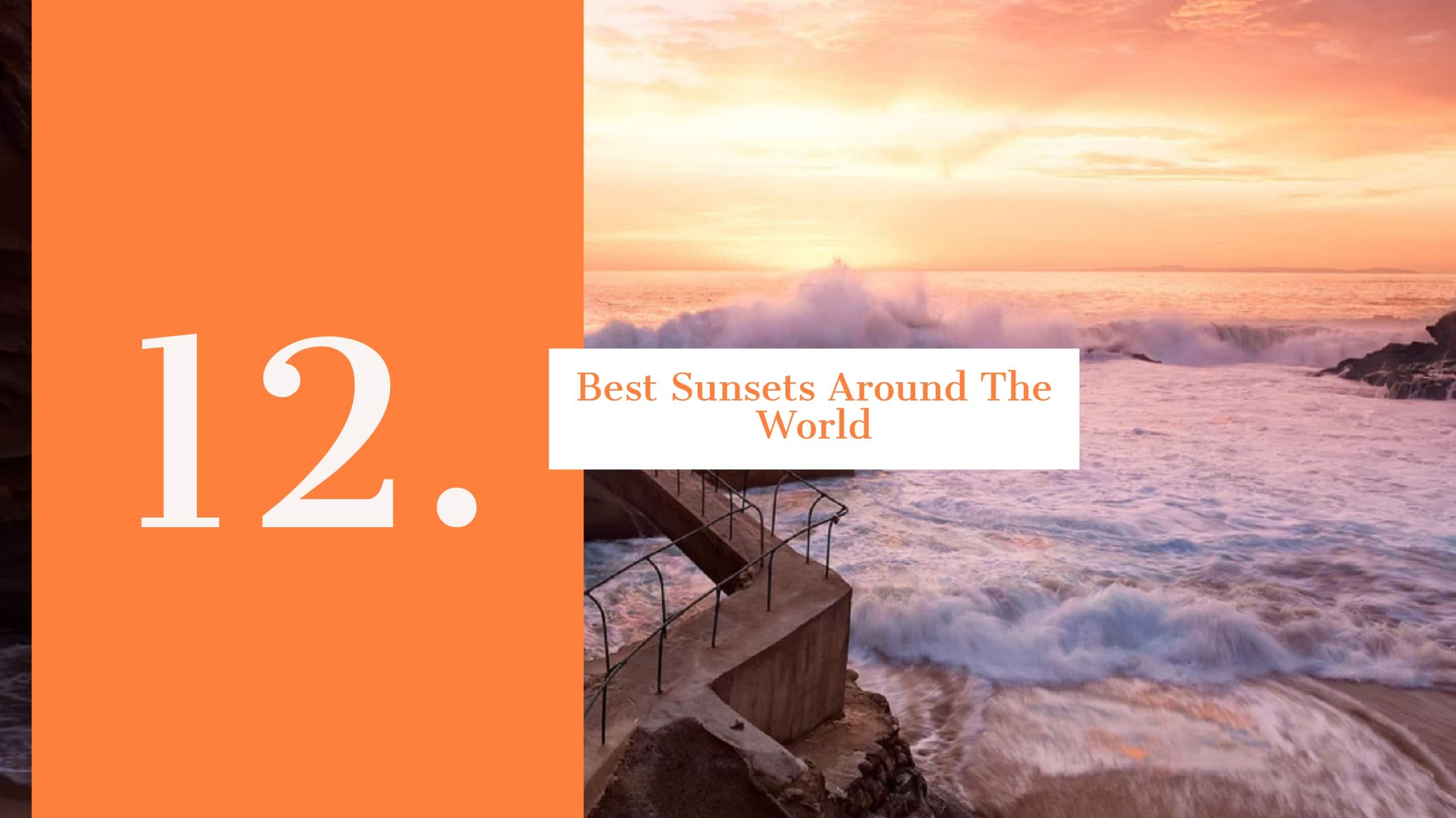 The 12 Best Places To Watch The Sunset Around The World