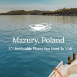 20 Unforgettable places to visit in Mazury, Poland