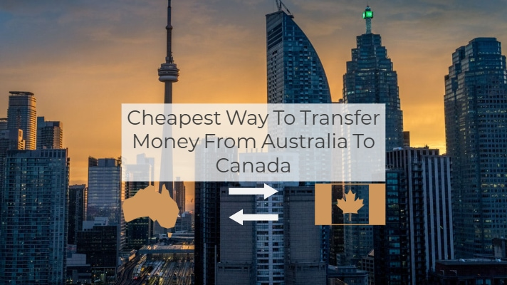 Cheapest Way To Transfer Money From Australia To Canada S