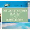 East Coast of Australia – A Complete Travel Guide 2020
