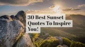 Love sunsets? Then you will love our 30 best sunset quotes that will inspire you 2020 travels.