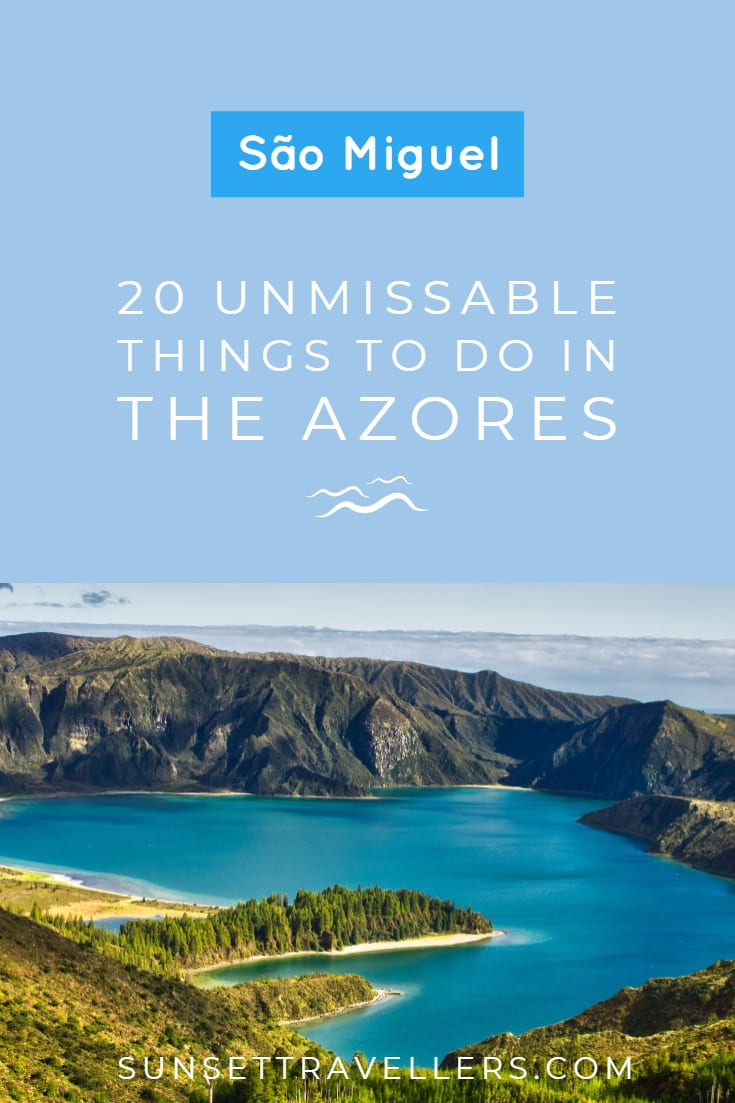 20 Unmissable Things To Do On Sao Miguel Island, Azores