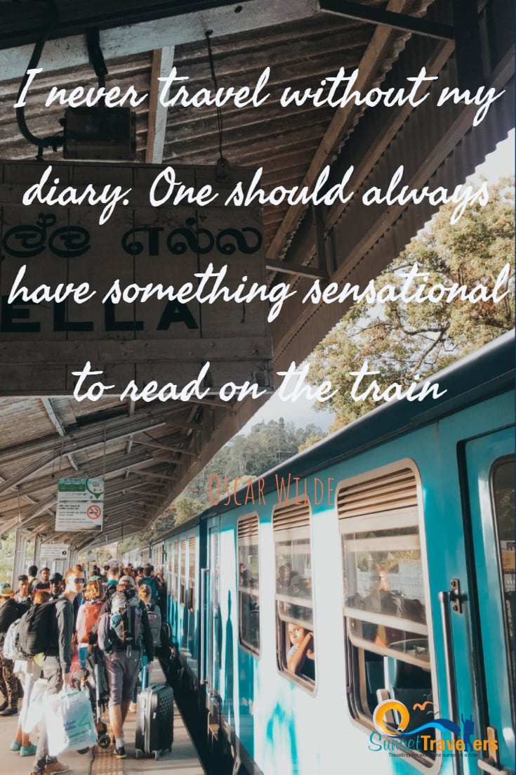 I never travel without my diary. One should always have something sensational to read on the train. - Oscar Wilde