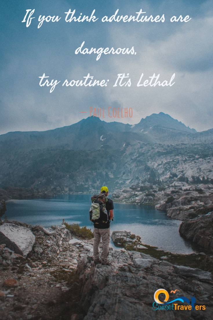 Quotes about travel, quotes ablout clouds, quotes about sunset. - If you think adventures are dangerous, try routine It's Lethal. – Paul Coelho