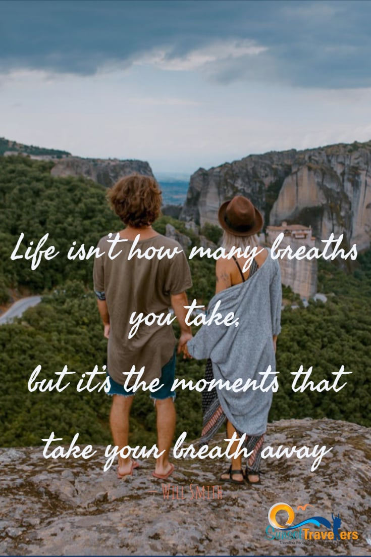 Life isn't about how many breaths you take, but it's the moments that take your breath away. - Will Smith