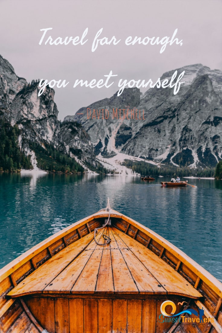 Travel far enough, you meet yourself - David Mitchell