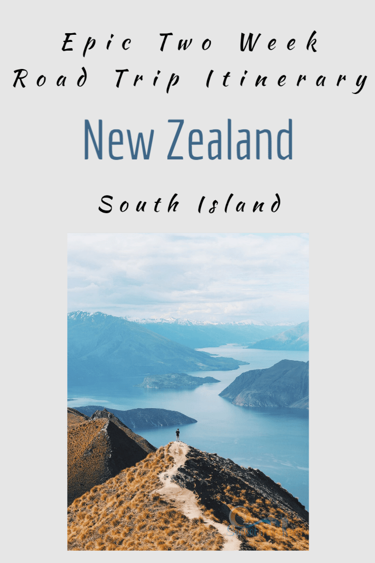New Zealand South Island - An Epic 14 Day Road Trip Itinerary