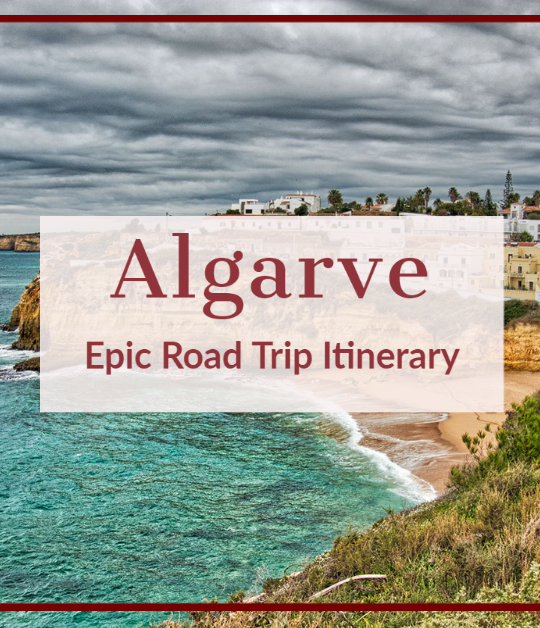 Algarve Road Trip - The Perfect 7 Day Road Trip Itinerary